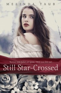 Still Star-Crossed, by Melinda Taub (Random House, due out July 9, 2013)