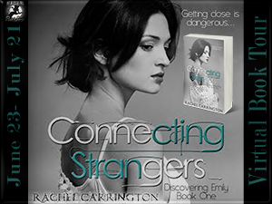 Title: Connecting Strangers Series: Discovering Emily, Book 1 Author: Rachel Carrington Genre: Romantic Suspense Word Count: 67,000 Format: eBook Release Date: July 21, 2014