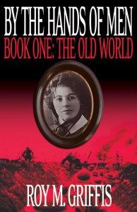 By the Hands of Men, Book One_The Old World