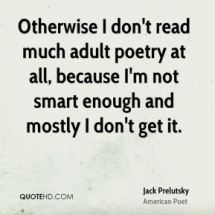 jack-prelutsky-jack-prelutsky-otherwise-i-dont-read-much-adult-poetry