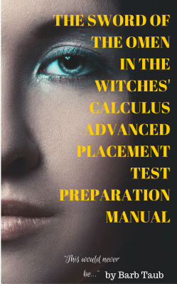 THE SWORD OF THE OMEN IN THE WITCHES' CALCULUS ADVANCED PLACEMENT TEST PREPARATION MANUAL (1)