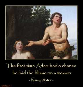 [image credit: motifake.com] http://www.motifake.com/blame-eve-adam-eve-her-fault-huh-demotivational-posters-168189.html